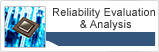 Reliability Evaluation & Analysis